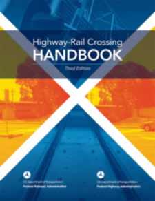 Highway Rail Crossing Handbook Third Edition Safety Federal Highway Administration