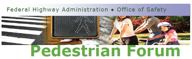 Banner: Federal Highway Administration, Office of Safety, Pedestrian Forum